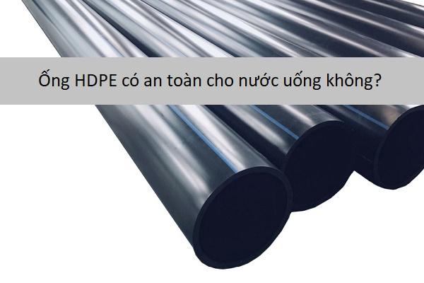 Ống HDPE có an toàn cho nước uống không?